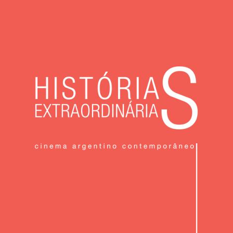 Histórias extraordinárias: cinema argentinocontemporâneo